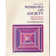 Sociology: Windows on Society: John W. Heeren, Marylee Mason
