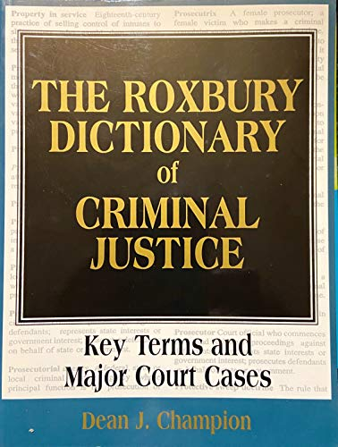 9780935732849: The Roxbury Dictionary of Criminal Justice: Key Terms and Major Court Cases
