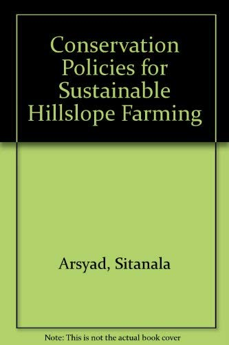 Conservation Policies for Sustainable Hillslope Farming: Arsyad, Sitanala;Amien, Istiqlal;Sheng, ...