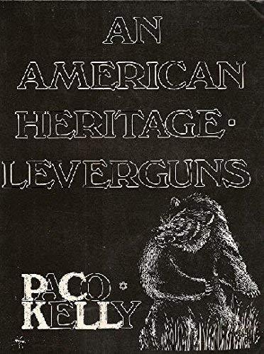 9780935737578: An American Heritage / Leverguns