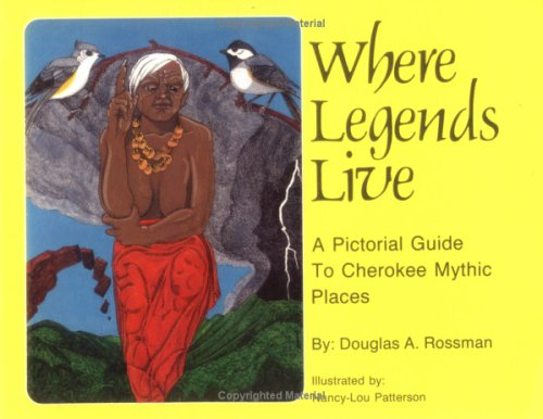 9780935741100: Where Legends Live: A Pictorial Guide to Cherokee Mythic Places