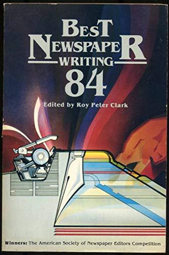 9780935742091: Best Newspaper Writing 1984