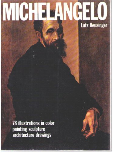 Michelangelo : Life And Works In Chronological: Heusinger, Lutz (Works