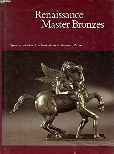 Renaissance Master Bronzes: From the Collection of: Manfred Leithe-Jasper