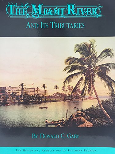 The Miami River and Its Tributaries: Donald C. Gaby