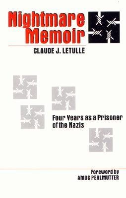 Nightmare memoir: Four years as a prisoner of the Nazis: Letulle, Claude J