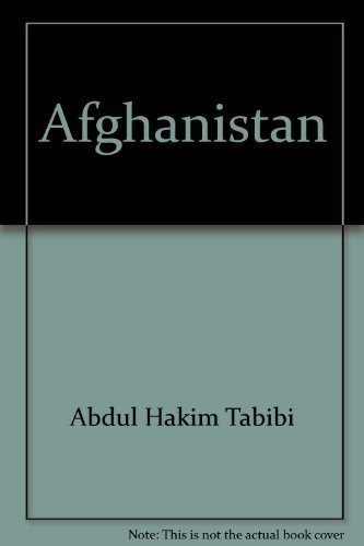 Afghanistan: A Nation in Love with Freedom: Tabibi, Abdul Hakim