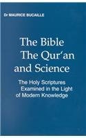 9780935782493: The Bible, the Qur'an and Science: (La Bible, le Coran et la Science) The Holy Scriptures Examined in the Light of Modern Knowledge, translated from the French