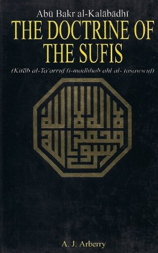 The Doctrine of the Sufis (Kitab al-Ta arruf li-madhhab ahl al-tasawwuf) Translated from the Arabic...