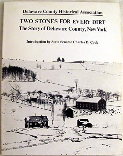 9780935796049: Two Stones for Every Dirt: The Story of Delaware County, New York
