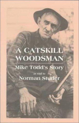 9780935796087: A Catskill Woodsman: Mike Todd's Story