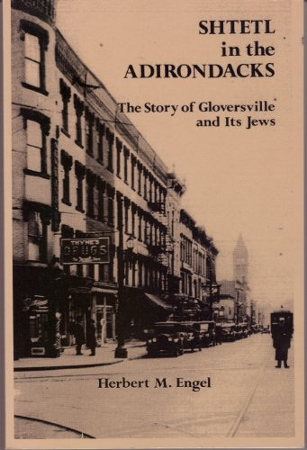 9780935796223: Shtetl in the Adirondacks: The Story of Gloversville and Its Jews