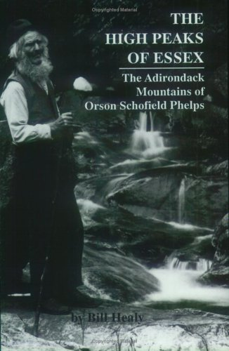 SIGNED The High Peaks of Essex: The Adirondack Mountains of Orson Schofield Phelps