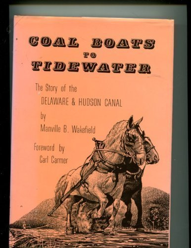 9780935796308: Coal Boats to Tidewater: The Story of the Delaware and Hudson Canal