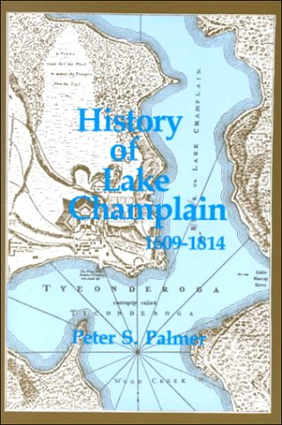 History of Lake Champlain from Its First Exploration by the French in 1609 to the Close of the Year...