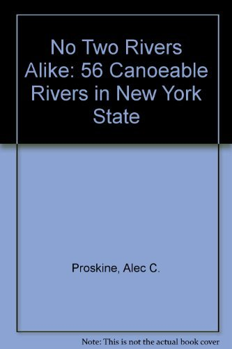 9780935796513: No Two Rivers Alike: 56 Canoeable Rivers in New York State