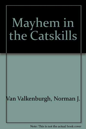 9780935796605: Mayhem in the Catskills
