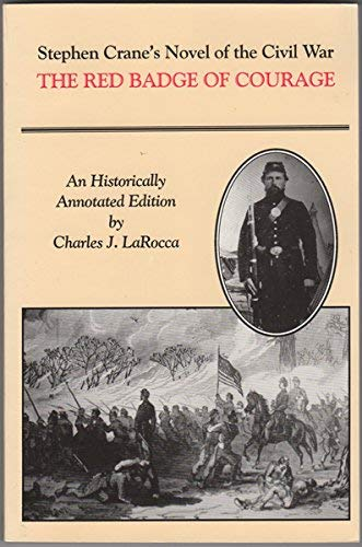 9780935796681: The Red Badge of Courage: Stephen Crane's Novel of the Civil War: An Historically