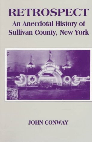 9780935796728: Retrospect: An Anecdotal History of Sullivan County, New York