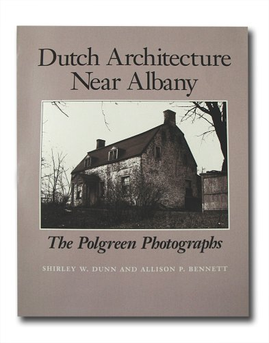 DUTCH ARCHITECTURE NEAR ALBANY the Polgreen Photographs