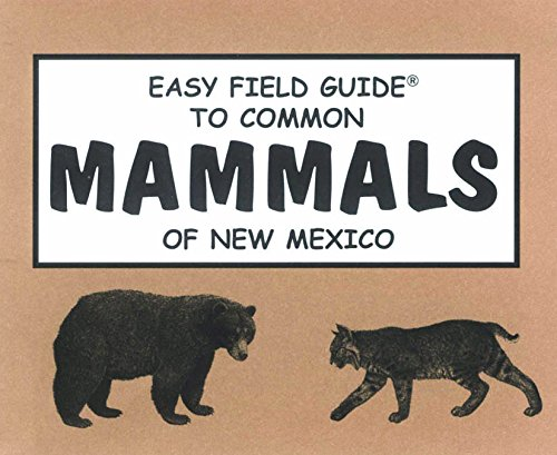 9780935810226: Easy Field Guide to Common Mammals of New Mexico (Easy Field Guides)
