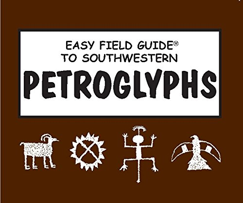 9780935810608: Easy Field Guide to Southwestern Petroglyphs (Easy Field Guides)