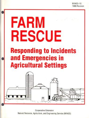 9780935817324: Farm Rescue: Responding to Incidents and Emergencies in Agricultural Settings (Nraes (Series), 10.)