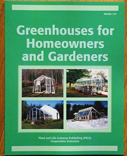 9780935817515: Greenhouses for Homeowners and Gardeners (NRAES, No. 137)