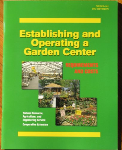 9780935817867: Establishing and Operating a Garden Center: Requirements and Costs (Nraes (Series), 161.)