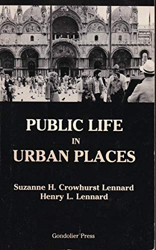 Public Life in Urban Places: Henry L. Lennard;