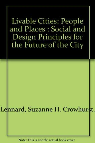 9780935824049: Livable Cities: People and Places : Social and Design Principles for the Future of the City