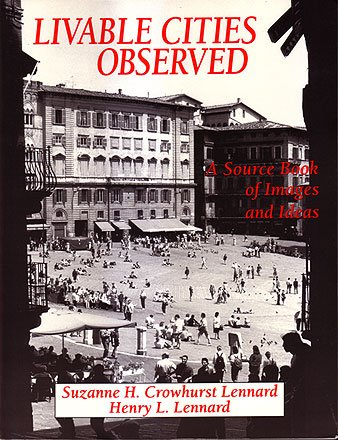 Livable Cities Observed: A Source Book of: Lennard, Suzanne H.