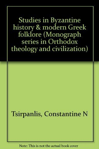 9780935830019: Studies in Byzantine history & modern Greek folklore (Monograph series in Orthodox theology and civilization)