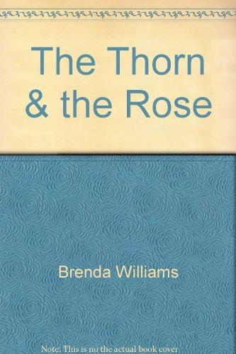 The thorn and the rose: A three act play (0935834117) by Brenda Williams