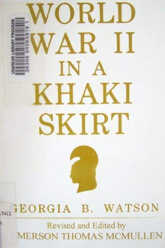 World War II In A Khaki Skirt (SCARCE HARDBACK FIRST EDITION, FIRST PRINTING SIGNED BY THE AUTHOR)