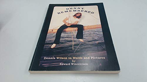 9780935839050: Denny Remembered: Dennis Wilson in Words and Pictures