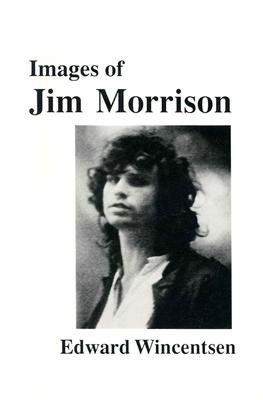 Images of Jim Morrison: Edward Wincentsen