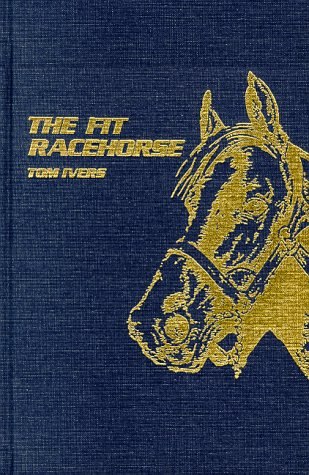 The Fit Racehorse: Ivers, Tom