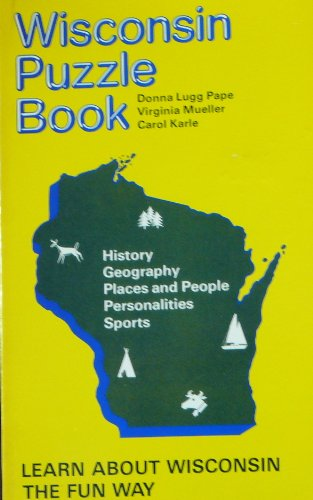 Wisconsin Puzzle Book (0935848258) by Pape, Donna Lugg; Mueller, Virginia; Karle, Carol