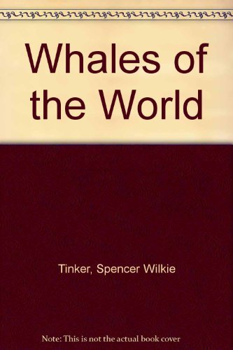 Whales of the World: Tinker, Spencer Wilkie