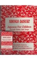 9780935848823: Nihongo Daisuki: Japanese for Children Through Games and Songs
