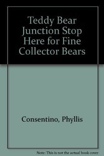 9780935855005: Teddy Bear Junction Stop Here for Fine Collector Bears