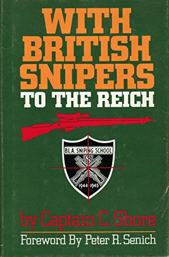 9780935856026: With British Snipers to the Reich