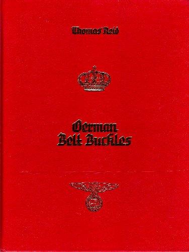 German Belt Buckles 1847-1945: An Illustrated History: Reid, Thomas