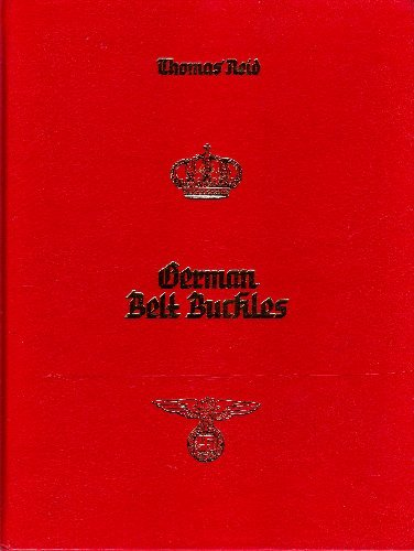9780935856057: German belt buckles, 1847-1945: An illustrated history