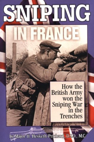 Sniping in France : With Notes on: H. Hesketh-Prichard