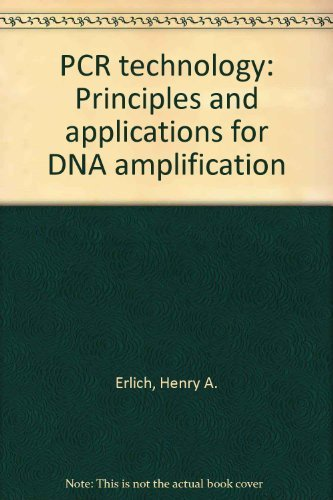9780935859560: PCR technology: Principles and applications for DNA amplification