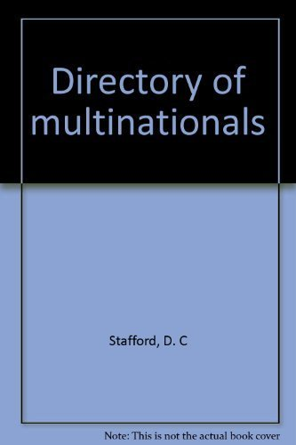 Directory of Multinationals : Volume 1, Volume 2: Stafford, D.C.; Purkis, R.H.A.