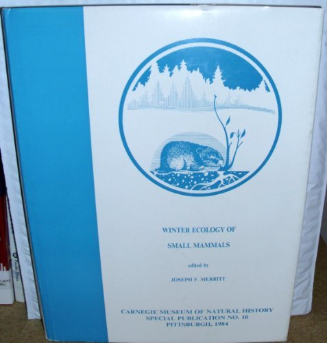 9780935868104: Winter Ecology of Small Mammals (Carnegie Museum of Natural History, Special Publication, No 10)