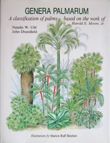 Genera Palmarum: A Classification of Palms Based: Uhl, Natalie W.;